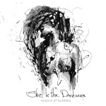 """Colours of Bubbles"" – ""She Is the Darkness"" CD, 2016"
