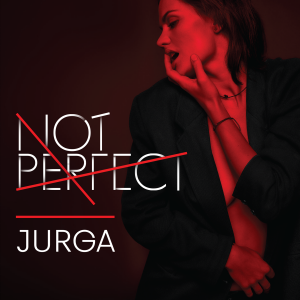 "Jurga – ""Not Perfect"" CD, 2017/2018"