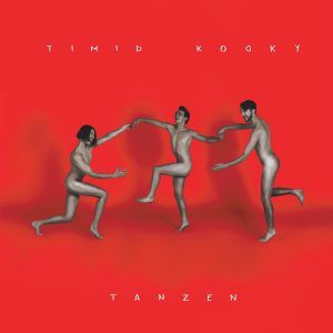 """Timid Kooky"" – ""Tanzen"" LP, 2018"